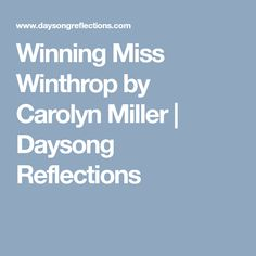 Winning Miss Winthrop by Carolyn Miller | Daysong Reflections