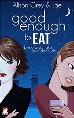 Good Enough to Eat (The Vampire Diet Series Book 1) - Kindle edition by Jae, Alison Grey. Literature & Fiction Kindle eBooks @ Amazon.com.