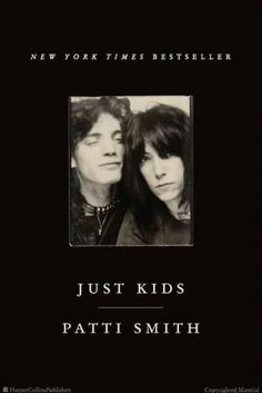 patti smith - just kids  vida hecha poesia,poesia hecha novela