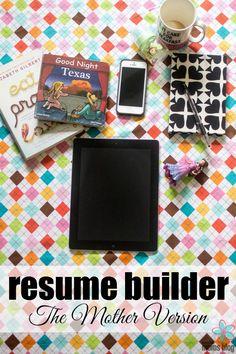 Resume Builder :: The Mother Version | Houston Moms Blog