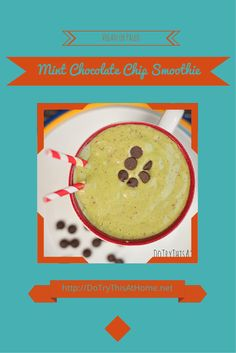 Do Try This at Home: Vegan / Paleo Mint Chocolate Chip Smoothie - Sugar Free, Gluten Free, Yet Still Amazingly Edible!