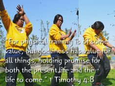 Our Physical body needs exercise and training for GOD's purposes only =D
