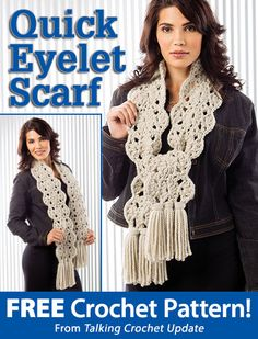 Quick Eyelet Scarf Download from Talking Crochet newsletter. Click on the photo to access the free pattern. Sign up for this free newsletter here: AnniesEmailUpdates.com.