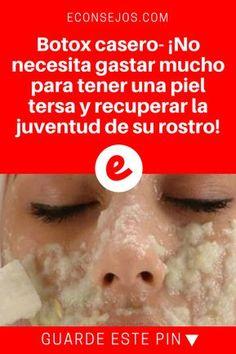 Botox casero rostro | Botox casero- ¡No necesita gastar mucho para tener una piel tersa y recuperar la juventud de su rostro! | Son solo 3 ingredientes. Aprenda aquí.