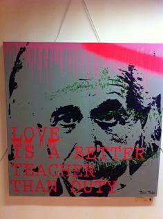 """""""Love is a better teacher than duty."""" Albert Einstein"""