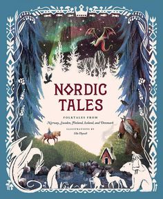 "ullathynell: ""So excited to reveal this book illustration project that kept me busy the entire last fall: Nordic Tales from Chronicle Books – traditional folktales from Norway, Sweden, Finland,. Illustrations, Book Illustration, Botanical Illustration, Mythology Books, Norse Mythology, Roman Mythology, Dragons, Traditional Tales, Celtic"