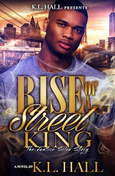 74 best urban fiction novels images on pinterest fiction novels rise of a street king the justice silva story by kl hall urban fiction fandeluxe Choice Image