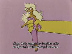 Of course a doll can say that, it won't gain a pound...Ignore!  |  The Simpsons Way of Life