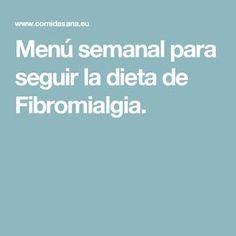 Menú semanal para seguir la dieta de Fibromialgia.