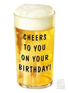 Cheers To You On Your Birthday