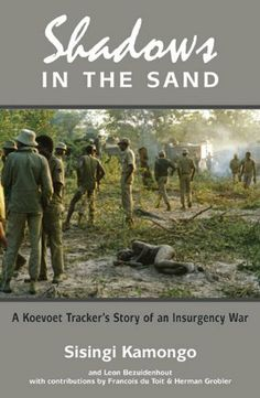 A Koevoet tracker's story of an insurgency war Military Couples, Military Love, Army Love, Books To Read, My Books, Brothers In Arms, Insurgent, Special Forces, Book Publishing