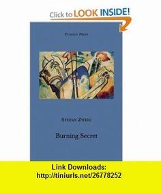 Burning Secret (9781901285857) Stefan Zweig, Anthea Bell , ISBN-10: 1901285855  , ISBN-13: 978-1901285857 ,  , tutorials , pdf , ebook , torrent , downloads , rapidshare , filesonic , hotfile , megaupload , fileserve