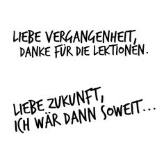 Liebe Zukunft iich wär dann soweit...  #zitat #spruch #sprüche #quote #quotes #sayings #sprücheundzitate #instaquote #weisheiten #gedanken #quoteoftheday #twinks #sprüche4you #instagood #trending