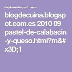 blogdecuina.blogspot.com.es 2010 09 pastel-de-calabacin-y-queso.html?m=1