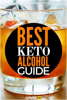 Here's the best of what you can drink, but please remember, serious moderation is the key to a successful Keto diet.
