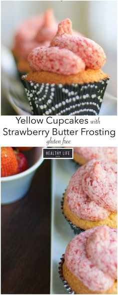 Yellow Cupcake with Real Strawberry Butter Frosting is a delicious moist cake with a decadent fresh strawberry flavored frosting. - A Healthy Life For Me