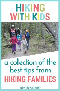 Get the best tips and advice from outdoor hiking families | how to hike with toddlers and children | backpacking with kids | outdoor family adventure tips | #backpacking #takethemoutside #hikingtips #takethemoutside