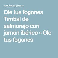 Ole tus fogones Timbal de salmorejo con jamón ibérico » Ole tus fogones