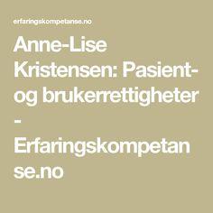 Anne-Lise Kristensen: Pasient- og brukerrettigheter - Erfaringskompetanse.no Lisa