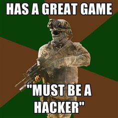 "Call Of Duty Addict - has a great game ""must be a hacker"" get told this all the time"