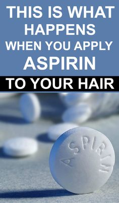 This Is What Happens When You Apply Aspirin To Your Hair