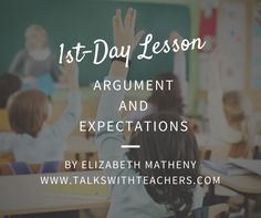 1st Day Lesson - Expectations and Argument - Talks with Teachers