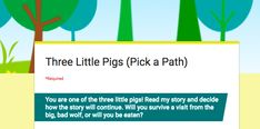 Google Form as Choose Your Own Adventure Tool.Here's a method for students to write their own 'pick a paths' using Google Forms.
