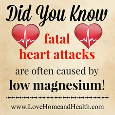 Instantaneous Fatal heart Attacks and their connection to low Magnesium. YOU DO NOT want to miss this article. Confirmed by my own cardiologists.