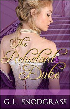 The Reluctant Duke (Love's Pride Book 1) - Kindle edition by G.L. Snodgrass. Romance Kindle eBooks @ Amazon.com.
