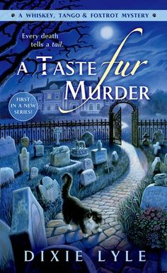"""Read """"A Taste Fur Murder A Whiskey Tango Foxtrot Mystery"""" by Dixie Lyle available from Rakuten Kobo. Introducing an animal-loving Gal Friday with a telepathic cat, a shapeshifting dog, and a ghost of a chance of solving s. I Love Books, New Books, Good Books, Books To Read, Best Mysteries, Cozy Mysteries, Murder Mysteries, Mystery Novels, Mystery Series"""