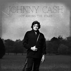 """""""Out Among the Stars"""" Johnny Cash"""