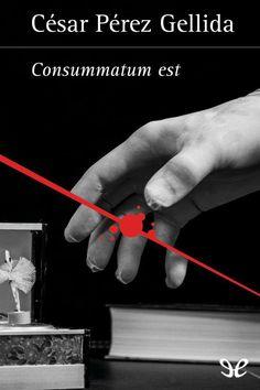 Consummatum est - Cesar Perez Gellida [EPUB]