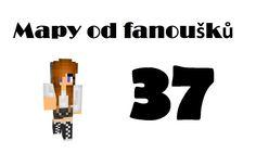37#Mapy od fanoušků - MantaCZ, ToS, DailyCraftLP, Jety