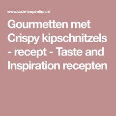 Gourmetten met Crispy kipschnitzels - recept - Taste and Inspiration recepten