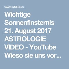 Wichtige Sonnenfinsternis 21. August 2017 ASTROLOGIE VIDEO - YouTube Wieso sie uns voranbringt! Schneider, Youtube, Blog, Astrology, Solar Eclipse, Horoscope, Deutsch, Youtubers, Youtube Movies