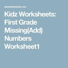 Kidz Worksheets: First Grade Missing(Add) Numbers Worksheet1