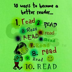 ReadReadReadRead-May have to hang this in my classroom this year. LOL