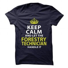 FORESTRY-TECHNICIAN - Keep calm - #money gift #easy gift. MORE INFO => https://www.sunfrog.com/No-Category/FORESTRY-TECHNICIAN--Keep-calm.html?68278