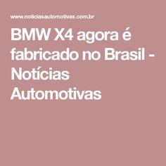 BMW X4 agora é fabricado no Brasil - Notícias Automotivas