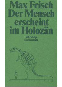 Max Frisch // Der Mensch erscheint im Holozän