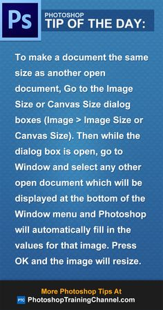 To make a document the same size as another open document, Go to the Image Size or Canvas Size dialog boxes (Image  Image Size or Canvas Size). Then while the dialog box is open, go to Window and select any other open document which will be displayed at the bottom of the Window menu and Photoshop will automatically fill in the values for that image. Press OK and the image will resize.