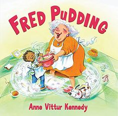 Buy Fred Pudding by Anne Vittur Kennedy and Read this Book on Kobo's Free Apps. Discover Kobo's Vast Collection of Ebooks and Audiobooks Today - Over 4 Million Titles! Dog Books, Pudding Recipes, How To Make Bread, Book Gifts, Dog Lovers, This Book, Hilarious, Dogs, Fictional Characters