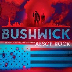 Original Motion Picture Soundtrack (OST) from the movie Bushwick (2017). Music composed by Aesop Rock.  #Bushwick #Soundtrack VINYL by #AesopRock #Vinyl #LakeshoreRecords #movie #score