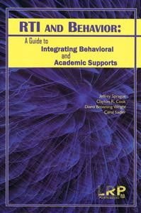 RTI and Behavior - A Guide to Integrating Behavioral and Academic Supports