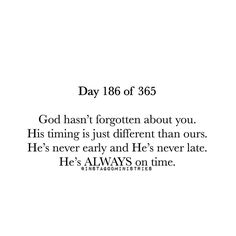 God hasn't forgotten about you.
