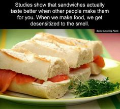 Yessss! I've always thought sandwiches made by others tasted better than my own. Even if we were using the same stuff. lol