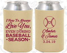 I Vow to Always Love You, Even During Baseball Season, Wedding Reception, Baseball Wedding, Sports Wedding, Custom Koozies (303)