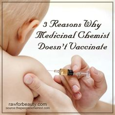 3 reasons why medicinal chemist doesn't vaccinate | RAW FOR BEAUTY 539087_455135834585118_2096805206_n