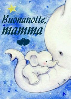 Buonanotte #buonanotte #mamma ♡ Graziella ~ Oui, c'est moi...