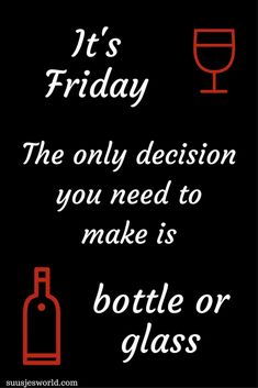 Bottle or glass cocktail quotes, its friday quotes, weekend quotes, it&apos Wine Puns, Wine Jokes, Wine Meme, Funny Wine, Friday Quotes Humor, Weekend Quotes, Funny Quotes, Tgif Quotes, Beer Quotes